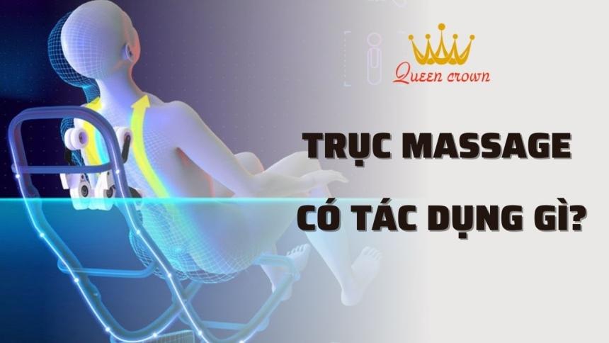 Trục Massage Có Tác Dụng Gì? Các Loại Trục Ghế Massage