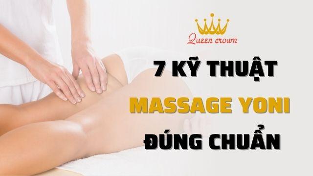 Massage Yoni Là Gì? 7 Kỹ Thuật Mát Xa Yoni Đúng Chuẩn