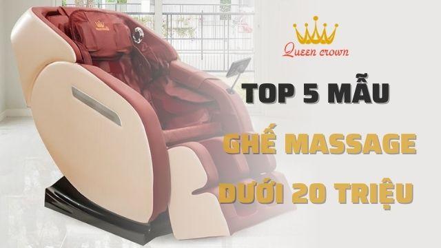 Top 5 mẫu ghế massage giá dưới 20 triệu tốt nhất hiện nay
