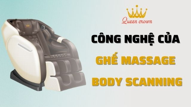 Công Nghệ Massage Body Scanning Trên Ghế Massage