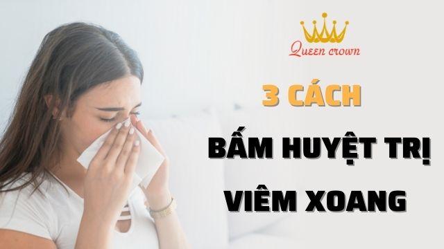 3 Cách xoa bóp bấm huyệt chữa trị viêm xoang, viêm mũi