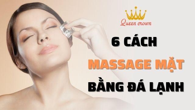 6 cách massage mặt bằng đá lạnh hiệu quả mà đơn giản