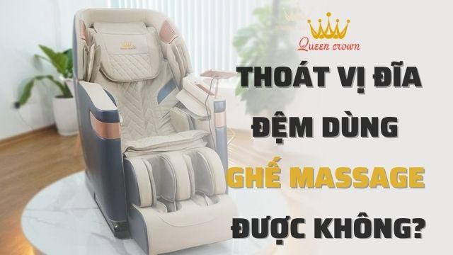 Thoát Vị Đĩa Đệm Có Dùng Ghế Massage Được Không?