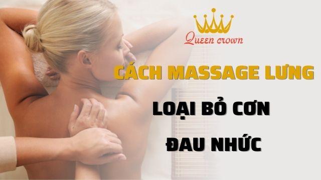 Hướng Dẫn Cách Massage Lưng Loại Bỏ Cơn Đau Nhức Hiệu Quả