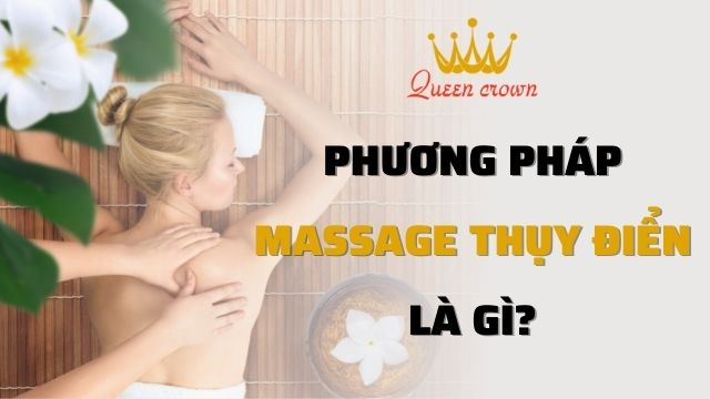 Massage Thụy Điển là gì? 6 công dụng của massage Thụy Điển